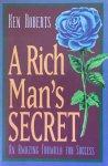 Roberts, Ken - A rich man's secret; an amazing formula for success