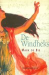 Bie, Mark de - De windheks
