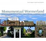 Roggeveen, Peter; Jolanda Hoogendoorn - Monumentaal Wormerland : route door Wormer, Oostknollendam, Spijkerboor, Neck, Wijdewormer en Jisp