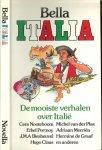 Nooteboom,Biesheuvel, en Hugo Claus met Louis Couperus - Bella Italia  De mooiste verhalen over Italie .. door bekende schrijvers