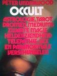 Underwood, Peter - Occult. Astrologie, Tarot, Dromen, Mediums, Zwarte Magie, Helderziendheid, Telepathie, Sex en Paranormale verschijnselen