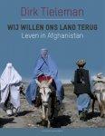 Dirk Tieleman - Wij willen ons land terug leven in Afghanistan