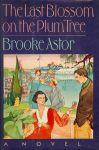 Astor, Brooke - The last blossom on the plum tree