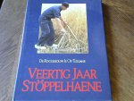 Albers W.A., e.a. - Veertig jaar Stöppelhaene De Roggebouw is of édoan