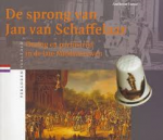 Janse, Antheun - DE SPRONG VAN JAN VAN SCHAFFELAAR - Oorlog en partijstrijd in de late Middeleeuwen