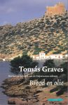 Graves, Tomás - Brood en olie. Het laatste bolwerk van de Majorcaanse cultuur.