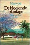 Cato, Nancy - DE BLOEIENDE PLANTAGE - EEN EPOS VAN PLANTERS EN SLAVEN