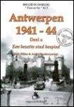 Jean Dillen, Andre Vandewynckel. - Antwerpen 1941-1944   Een bezette stad bespied. DEEL a