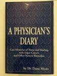 Myatt, Dana / Dana Myatt - A physician's diary / A physicians diary / Case histories of hope and healing with Edgar Cayce's and other natural remedies / 9780876043165 / A.R.E. Press / Myatt, Dana / Dana Myatt