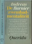 Burnier, Andreas Omslag Alje Olthof  en Foto van P.M.L. Fransen - De Zwembadmentaliteit  Technocultuur en Tegencultuur  - Het rationalisme als cultuur Neurose