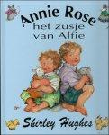 HUGHES, Shirley; - ANNIE ROSE, HET ZUSJE VAN ALFIE,