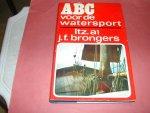 BRONGERS, LTZ. A1 J.F. - A B C  VOOR DE WATERSPORT