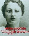 Küchmeister, Kornelia. / Nicolaisen, Dörte / Wolff-Thomsen, Ulrike - »Alles möchte ich immer« / Franziska zu Reventlow (1871-1918)