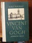 Tralbaut, Dr. Mark Edo - Vincent van Gogh in zijn Antwerpsche Periode