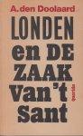 Doolaard (Zwolle, 7 februari 1901 - Hoenderloo, 26 juni 1994), pseudoniem van Cornelis Johannes George (Bob) Spoelstra jr., A. den - Londen en de zaak van 'Sant.