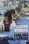 Stiglitz, Joseph.E. - Eerlijke globalisering