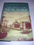 Schecter, Barnet - The battle for New York / The city at the heart of the American Revolution