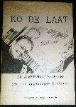 Laat, Ko de - Ko de laat - De alwetende verteller - Dertien omngezongen liederen