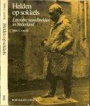 Drs Kuik, C.J  ..  Omslagontwerp en typografie:Peter Koch  met 200 zwart - wit afbeeldingen; - Helden op sokkels. Literaire standbeelden in Nederland