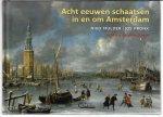 Mulder, Niko en Pronk, Jos - Acht eeuwen schaatsen in en om Amsterdam
