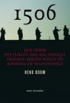 Boom, Henk - 1506 - Een reis door de wereld van Erasmus, Machiavelli, Jeroen Bosch, Da Vinci en Johanna de Waanzinnige