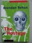 Behan, B. - The hostage / druk 1
