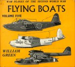 Green, William - War planes of the second world war volume five. Flying boats
