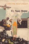 Nöstlinger, Christine - Fly Away home