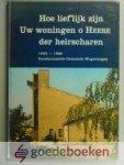 Vuuren, H. van - Hoe lief'lijk zijn Uw woningen o Heere der heirscharen --- Gereformeerde Gemeente Wageningen (1933-1983)