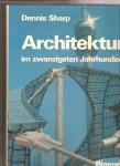 Sharp, Dennis - Architektur im zwantzigsten Jahrhundert