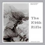 Vries, G. de, Martens, B.J. - The propaganda series The K98k Rifle.