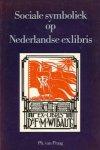 Praag, Ph. van - Sociale symboliek op Nederlandse exlibris.