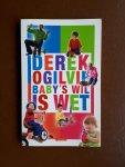 Ogilvie, Derek - Baby's wil is wet