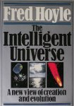 Hoyle, Fred - The Intelligent Universe, A New View of Creation and Evolution