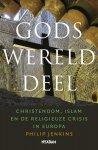 Philip Jenkins - Gods werelddeel - christendom, islam en de religieuze crisis in Europa