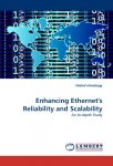 khaled elmeleegy - Enhancing Ethernet s Reliability and Scalability An In depth Study