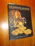 BOUSSAC, PIERRE & DELANGRE, JEAN-MARIE, - Les monnaies anciennes. Richesses d'Antan. Tresors d'aujourd'hui.