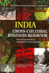 Gesteland, Richard R.  Gesteland, Mary C. - India-Cross-Cultural Business Behavior / For Business People, Expatriates and Scholars