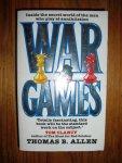 Allen, Thomas B. - War games. Inside the secret world of the men who play at World War III