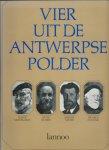 Bredael-Smekens, Lutgart (samenstelling) - Vier uit de Antwerpse Polder: Franck Mortelmans, Pieter De Mets, Marten Melsen, Nicasius de Keyser