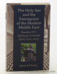 Dreuzy, Agnes de. - The Holy See and the emergence of the modern Middle East : Benedict XV's diplomacy in greater Syria (1914-1922).