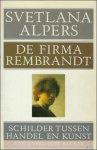 ALPERS, SVETLANA. - DE FIRMA REMBRANDT.