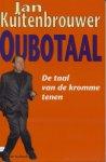 Kuitenbrouwer, Jan - Oubotaal. De taal van de kromme tenen