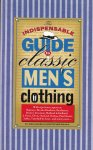 Karlen, Josh & Christopher Sulavik / illustrated by Amy Libra - The Indispensable Guide to Classic Men's Clothing