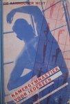 van Blijenburgh, W. P. Hubert;  Piet Zwart (book design) - Kamergymnastiek voor Iedereen, in 10 Lessen, met Talrijke Afbeeldingen en 10 Losse Platen