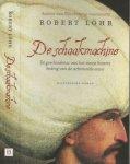 Lohr, Robert .  Vertaling Henriette van Weerdt-Schellekens - De Schaakmachine  De geschiedenis van het meest bizarre bedrog van de achttiende eeuw