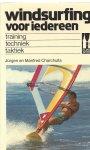 Carchulla, Jürgen en Manfred - Windsurfing voor iedereen   Training Techniek Taktiek