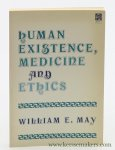 May, William E. - Human Existence, Medicine and Ethics. Reflections on Human Life.