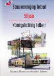 Siebrand Homan,& Meindert Schroor, - Bouwvereniging Tolbert - Woningstichting Tolbert 1908 - 1998