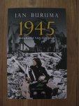 Buruma, Ian - 1945 | Biografie van een jaar